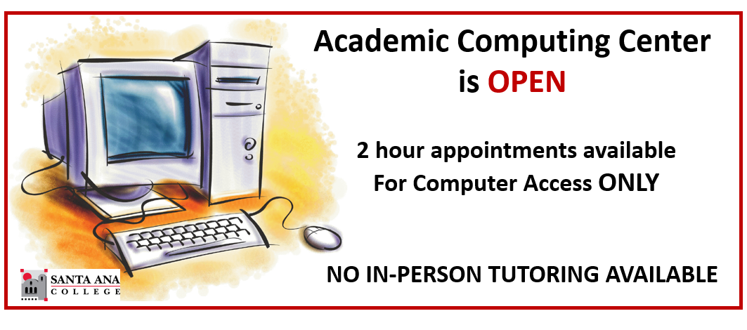 Academic COmputer Center is open! 2 Hour appointments available for computer access only!