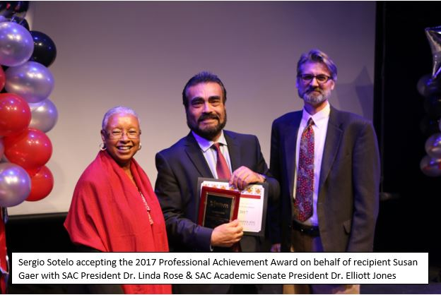 Sergio Sotelo accepting the 2017 Professional Achievement Award on behalf of recipient Susan Gaer with SAC President Dr. Linda Rose​ & SAC Academic Senate President Dr. Elliott Jones