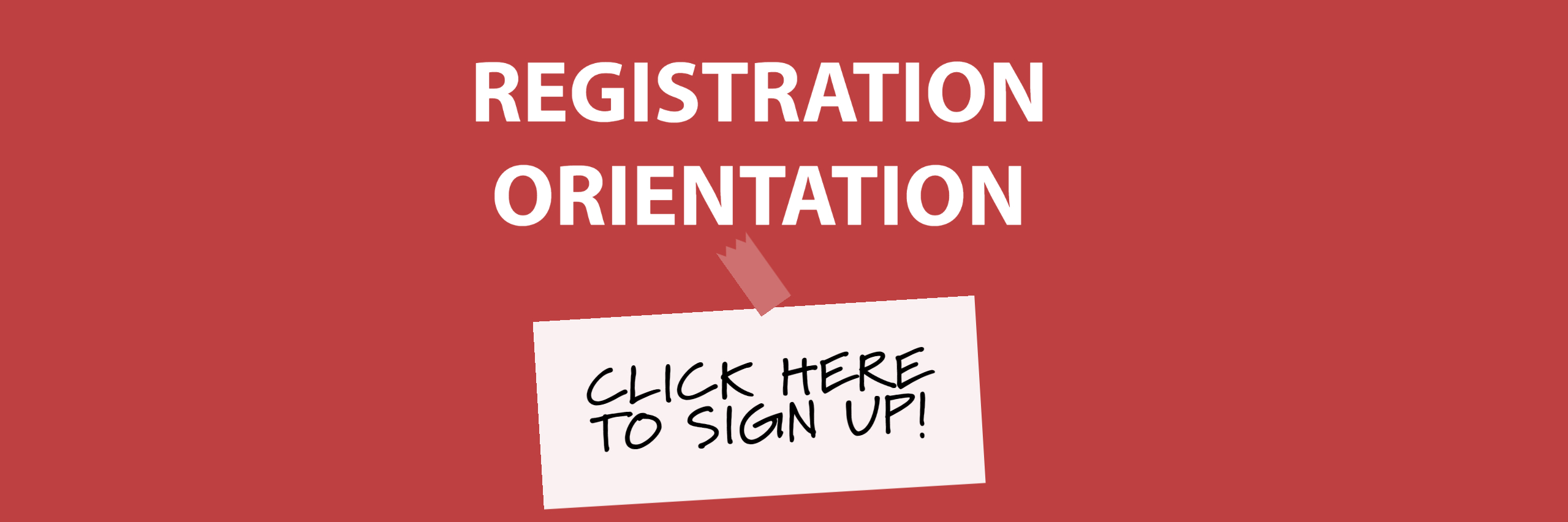 "Text reads ""Registration Orientation. Click here to sign up"""