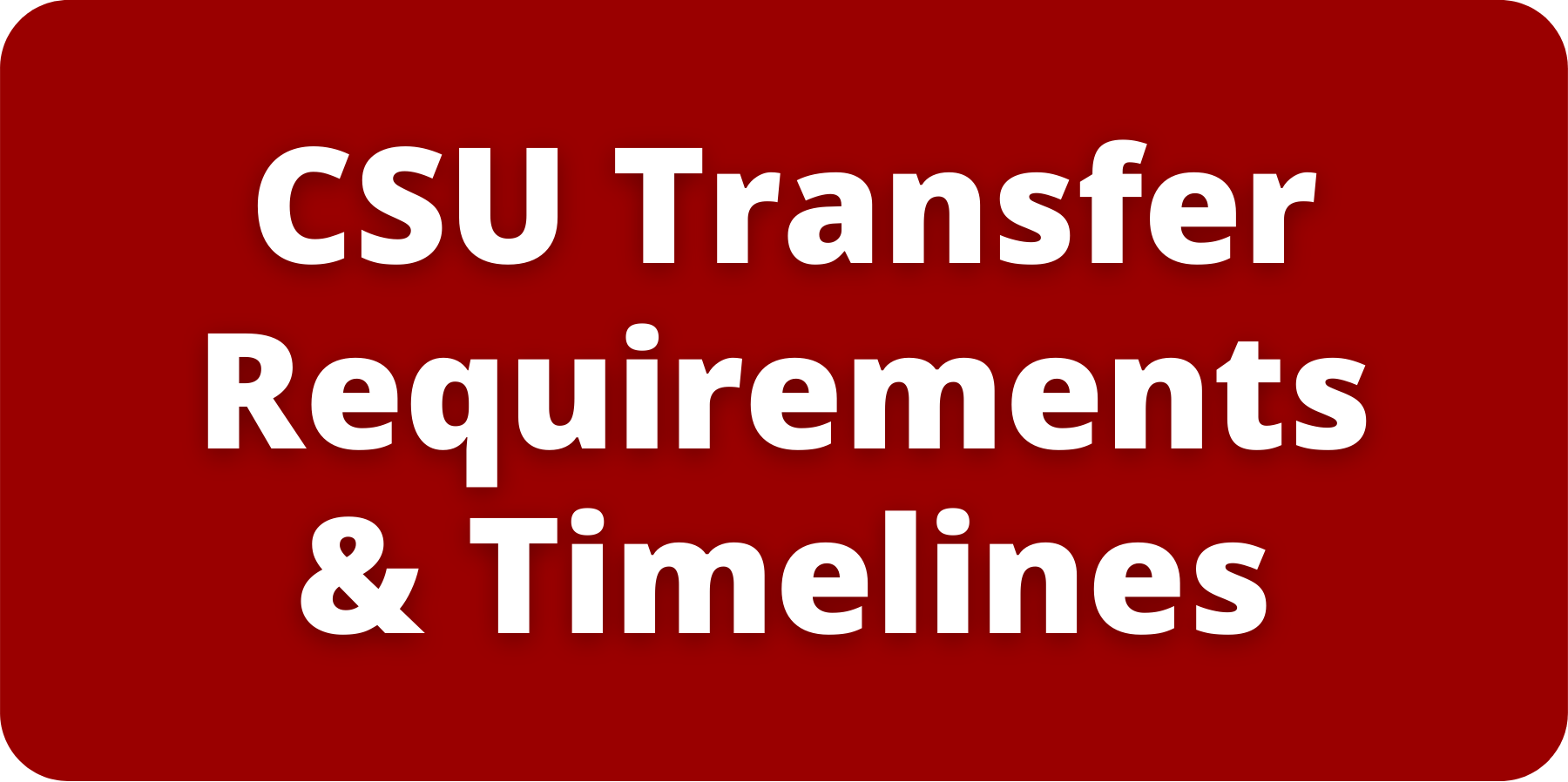 CSU Transfer Requirements & Timelines